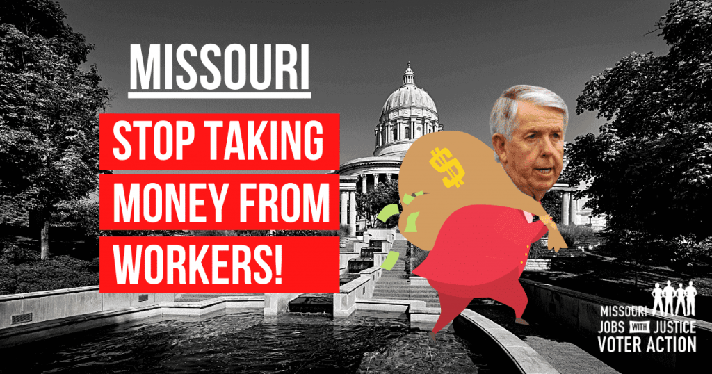 Action - don't take money from workers - Governor Mike Parson running away with a bag of money
